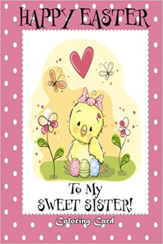 Happy Easter To My Sweet Sister Coloring Card Personalized Card