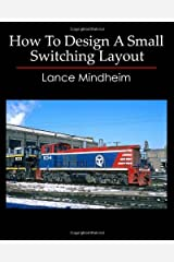 How to Design a Small Switching Layout by Lance Mindheim (September 02,2009) Paperback