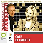 Enough Rope with Andrew Denton: Cate Blanchett | Andrew Denton