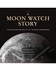 Moon Watch Story: The Extraordinary Destiny of the Omega Speedmaster