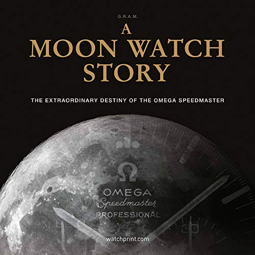 Price comparison product image A Moon Watch Story: The Extraordinary Destiny of the Omega Speedmaster