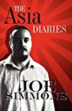 The Asia Diaries, Joe Simmons, 145122057X