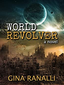 World Revolver by [Ranalli, Gina]