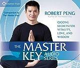 The Master Key Audio Series: Qigong Secrets for Vitality, Love, and Wisdom
