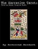 The Narrative Tarot: Tarot as Story. Story as Truth.