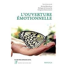 L'ouverture émotionnelle: Une nouvelle approche du vécu et du traitement émotionnels (Psy t. 5) (French Edition)