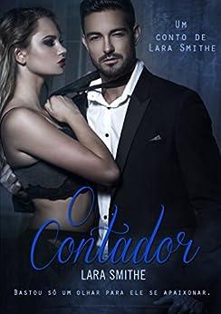 O CONTADOR: Um conto de Lara Smithe por [Smithe, Lara]