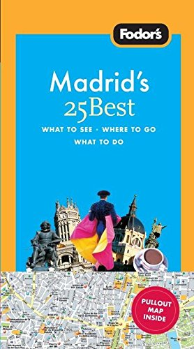 Read Online Fodor's Madrid's 25 Best, 5th Edition (Full-color Travel Guide) pdf epub