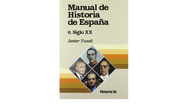 Manual de historia de España (nº6): Amazon.es: Tusell. Javier: Libros