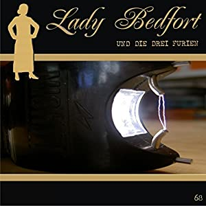 Die drei Furien (Lady Bedfort 68) Hörspiel