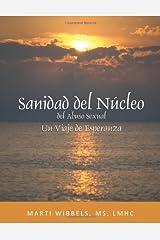 Sanidad del Nucleo del Abuso Sexual: Un Viaje de Esperanza (Spanish Edition) Perfect Paperback