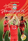 The Official Liverpool FC Annual 2016 (Annuals 2016)