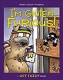 I'm Gluten Furious: A Get Fuzzy Treasury