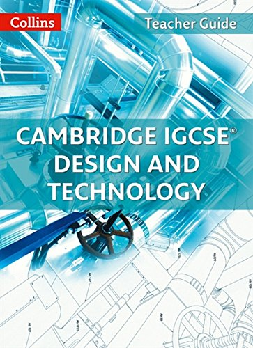 Cambridge IGCSE® Design and Technology: Teacher Guide (Collins Cambridge IGCSE ®) by HarperCollins UK