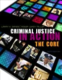 Bundle: Criminal Justice in Action: the Core + Criminal Justice CourseMate with EBook Printed Access Card : Criminal Justice in Action: the Core + Criminal Justice CourseMate with EBook Printed Access Card, Gains and Gaines, Larry K., 1111998337