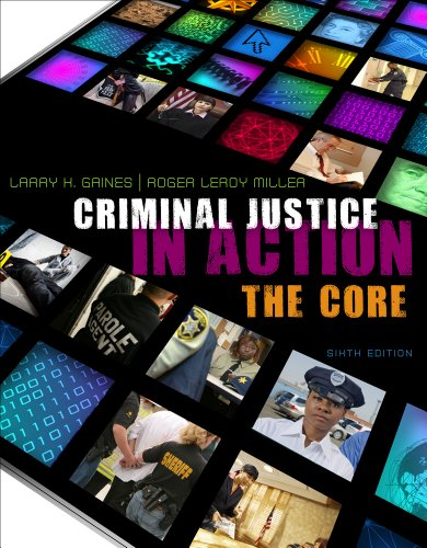 Bundle: Criminal Justice in Action: The Core + Criminal Justice CourseMate with eBook Printed Access Card
