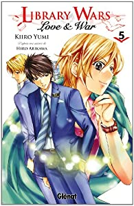 Library wars - Love & War, tome 5 par Arikawa