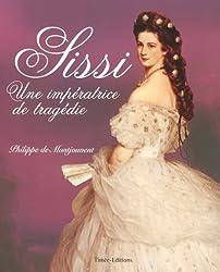 Sissi : Une impératrice de tragédie