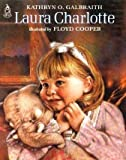 Laura Charlotte, Kathryn O. Galbraith, 0399225145