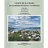 Ville de La Baie : berceau historique du Saguenay - Lac-Saint-Jean