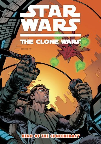 Star Wars: The Clone Wars - Hero of the Confederacy (Star Wars: Clone Wars (Dark Horse)) by Henry Gilroy - Mall Gilroy