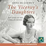 The Viceroy's Daughters | Anne de Courcy
