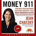 Money 911: Your Most Pressing Money Questions Answered, Your Money Emergencies Solved Audiobook by Jean Chatzky Narrated by Jean Chatzky