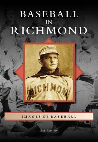 Richmond Baseball - Baseball in Richmond (Images of Baseball)