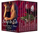 Sexy to Go Valentine's Day 2016: (Quickies Erotic short stories BDSM, Shapeshifter, Ghost, Paranormal and more!)