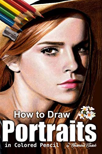 How to Draw Portraits in Colored Pencil: Step-by-Step Drawing Tutorials ()