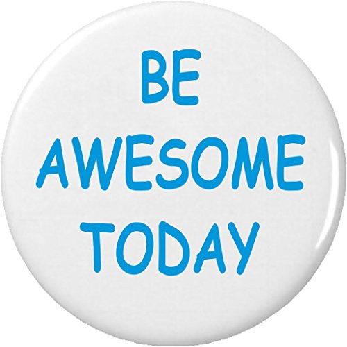 """Be Awesome Today 1.25"""" Pinback Button Pin Motivational Inspirational Quote"""