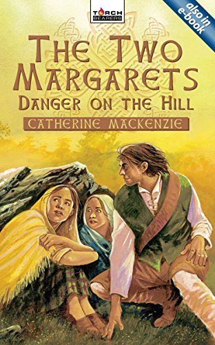 The Two Margarets: Danger on the Hill (Torchbearers)