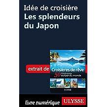 Idée de croisière - Les splendeurs du Japon (French Edition)