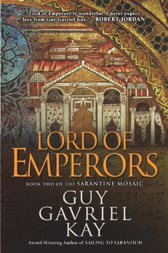 (Lord of Emperors (Sarantine Mosaic Book 2))