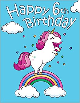Buy Happy 6th Birthday School Notebook Personal Journal Or Dairy 105 Lined Pages To Write In Cute Chubby Unicorn Gifts For 6 Year Old Girls
