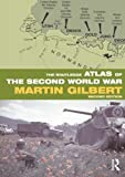 The Routledge Atlas of the Second World War, Martin Gilbert, 0415552893