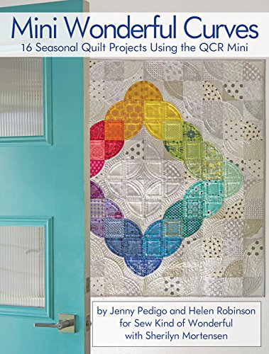 Mini Wonderful Curves  16 Seasonal Quilt Projects Using The Qcr Mini  Quick Carve Ruler