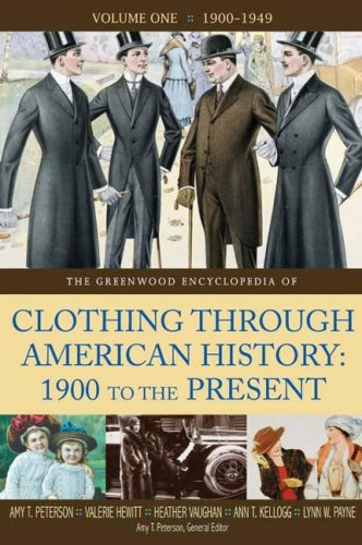 The Greenwood Encyclopedia of Clothing through American History, 1900 to the Present: Volume 1, 1900-1949