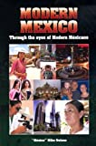 Modern Mexico Through the Eyes of Modern Mexicans, Mexico Mike Nelson, 0938738224