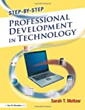 Step-By-Step Professional Development in Technology, Sarah T. Meltzer, 159667198X