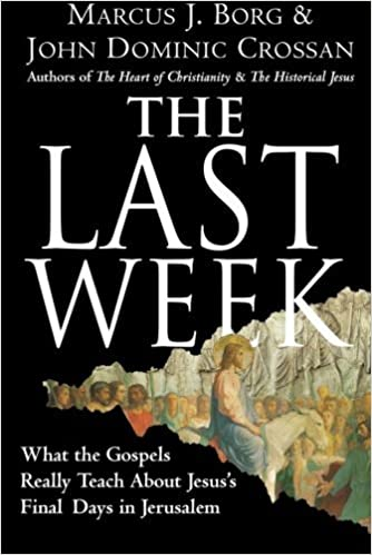 Book The Last Week: What the Gospels Really Teach about Jesus's Final Days in Jerusalem (Plus) by Dr Marcus J Borg (1-Oct-2008)