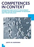 Competences in Context : Knowledge and Capacity Development in Public Water Management in Indonesia and the Netherlands; UNESCO-IHE PhD Thesis, Kaspersma, Judith, 1138000973