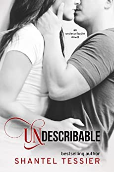 Undescribable by [Tessier, Shantel]