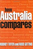 How Australia Compares, Rodney Tiffen and Ross Gittins, 052183578X