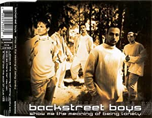 Backstreet Boys Show Me The Meaning Of Being Lonely