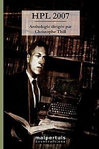 HPL 2007 : Anthologie par Christophe Thill