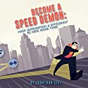 Become a Speed Demon: Productivity Tricks to Have More Time Audiobook by Jonathan Levi Narrated by Sean Lenhart