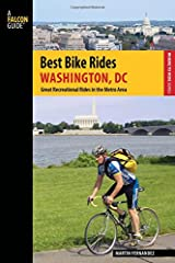 Best Bike Rides Washington, DC: Great Recreational Rides in the Metro Area (Best Bike Rides Series) Paperback