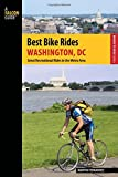 Best Bike Rides Washington, DC: Great Recreational Rides in the Metro Area (Best Bike Rides Series)