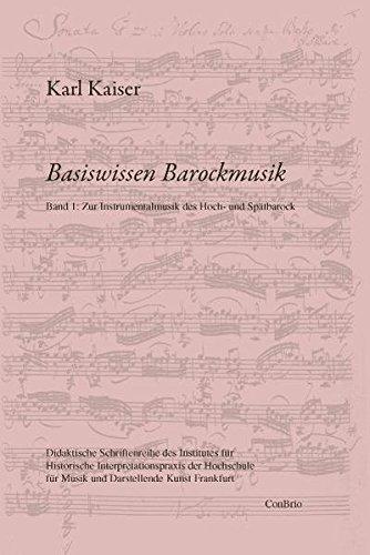 Basiswissen Barockmusik: Band 1: Zur Instrumentalmusik des Hoch- und Spätbarock